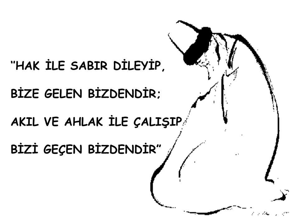 ''HAK İLE SABIR DİLEYİP,