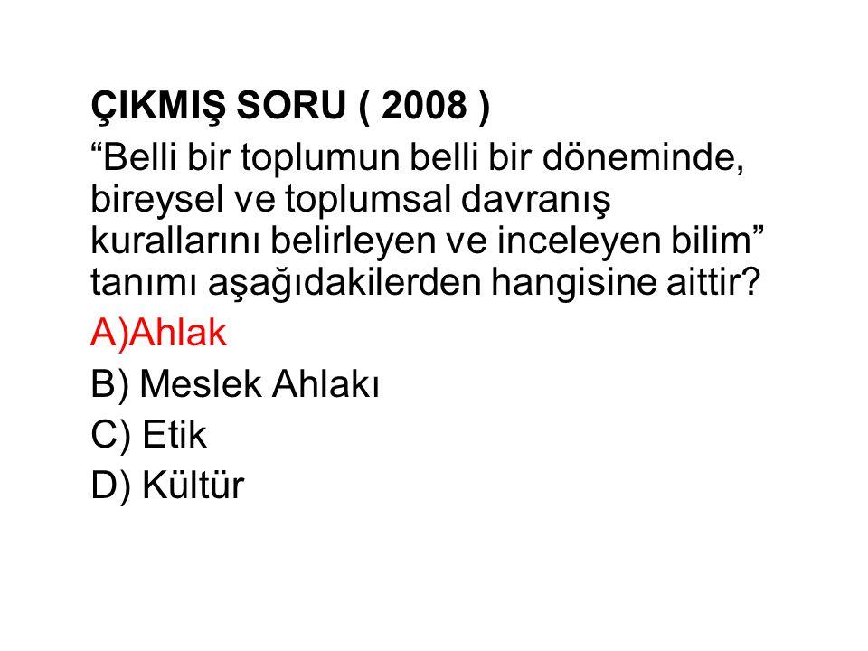 ÇIKMIŞ SORU ( 2008 )
