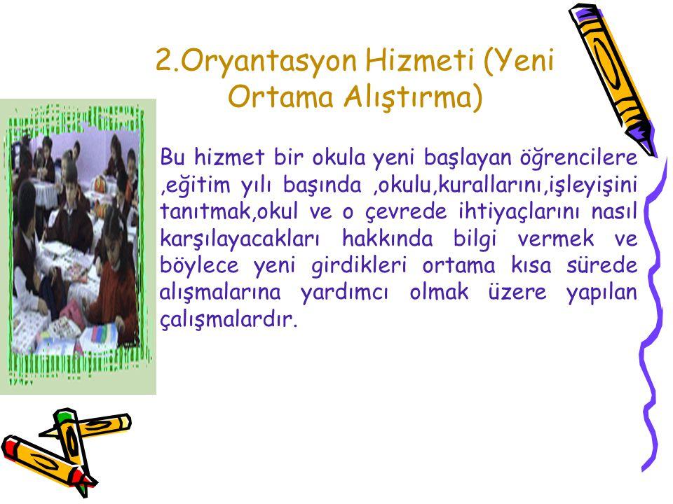 2.Oryantasyon Hizmeti (Yeni Ortama Alıştırma)