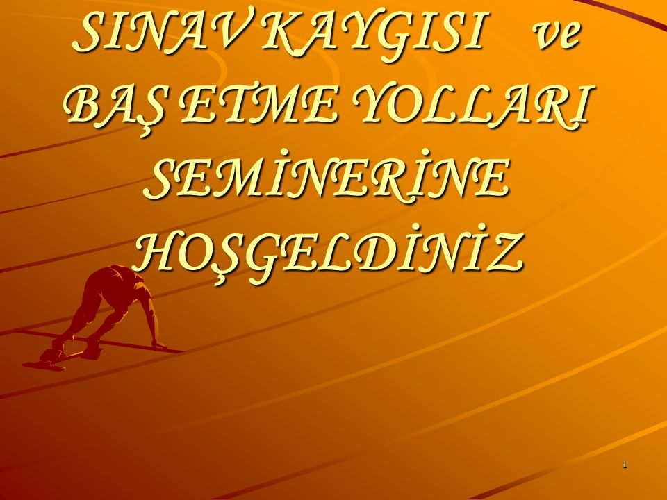 SINAV KAYGISI ve BAŞ ETME YOLLARI SEMİNERİNE