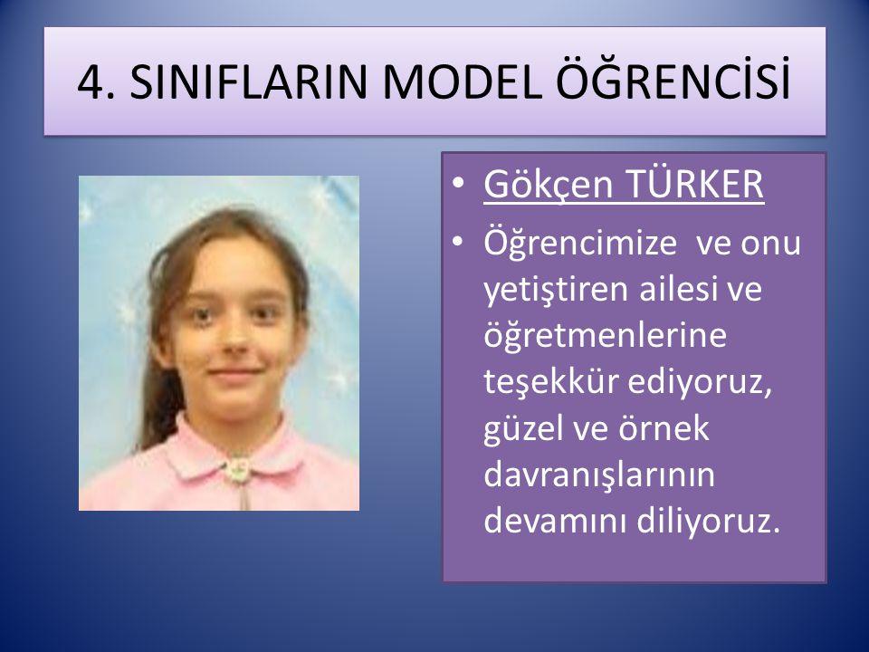 4. SINIFLARIN MODEL ÖĞRENCİSİ