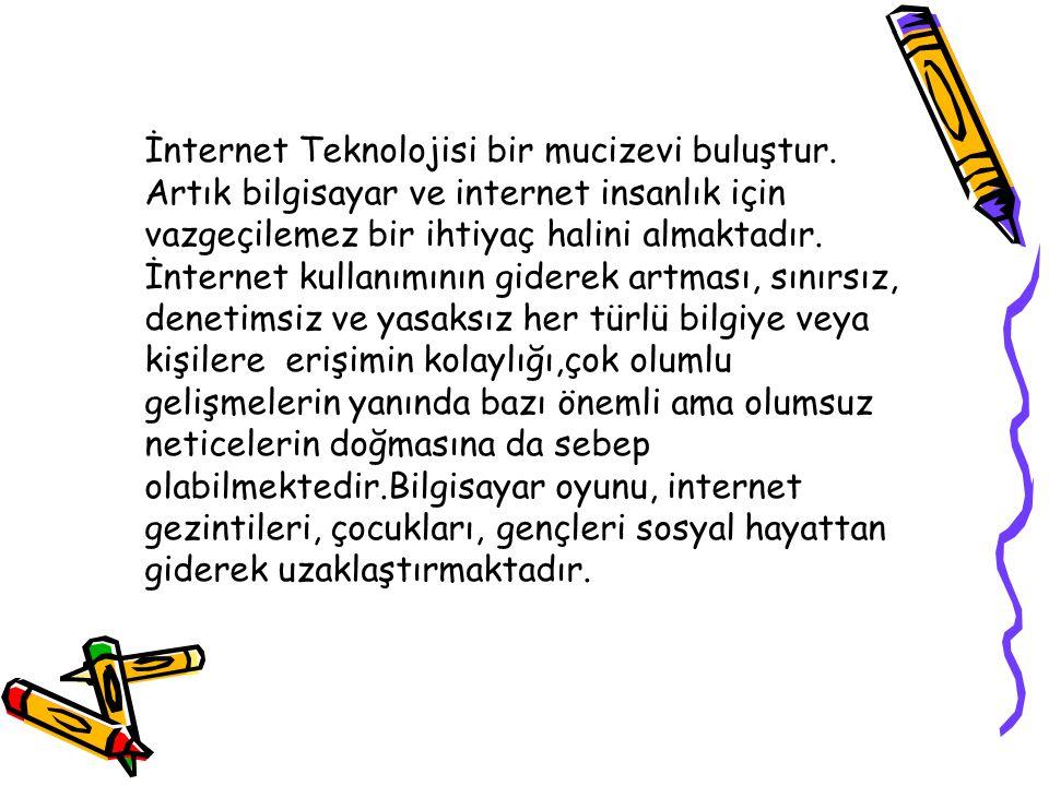 İnternet Teknolojisi bir mucizevi buluştur