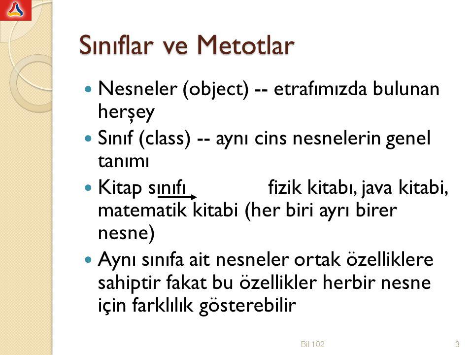 Sınıflar ve Metotlar Nesneler (object) -- etrafımızda bulunan herşey