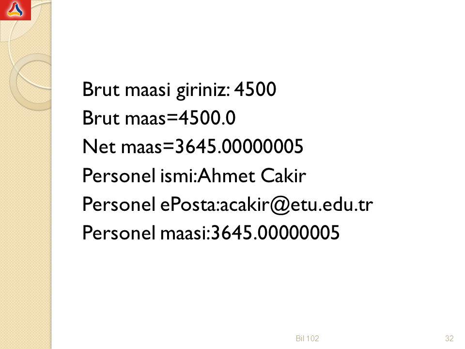 Brut maasi giriniz: 4500 Brut maas=4500. 0 Net maas=3645