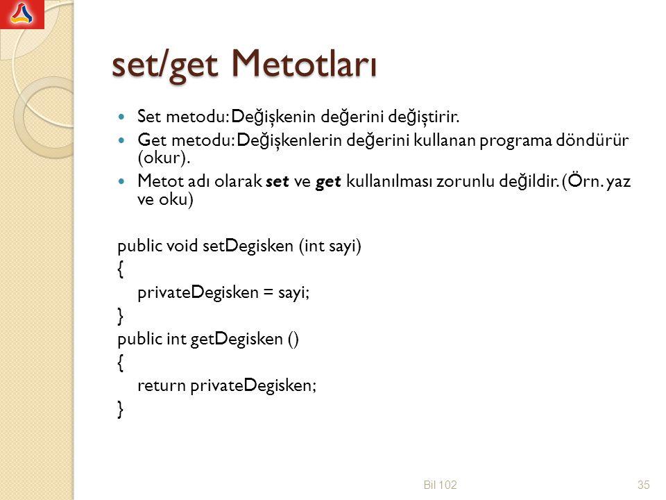 set/get Metotları Set metodu: Değişkenin değerini değiştirir.