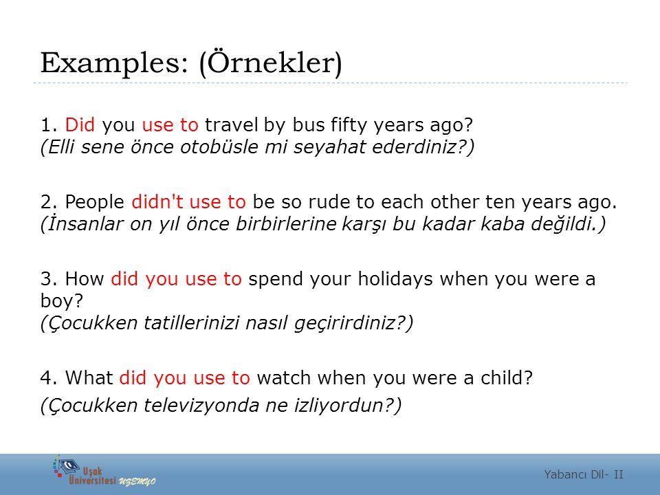 Examples: (Örnekler)