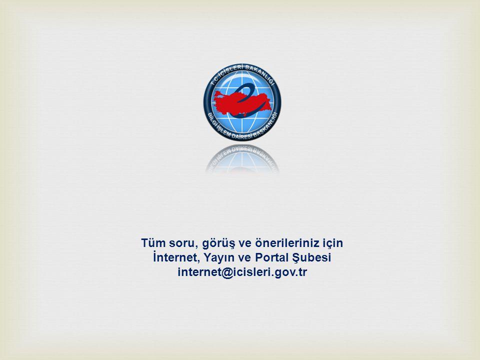 Tüm soru, görüş ve önerileriniz için İnternet, Yayın ve Portal Şubesi
