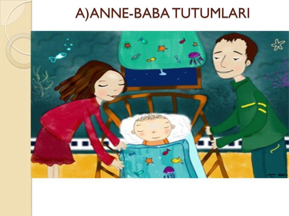 A)ANNE-BABA TUTUMLARI