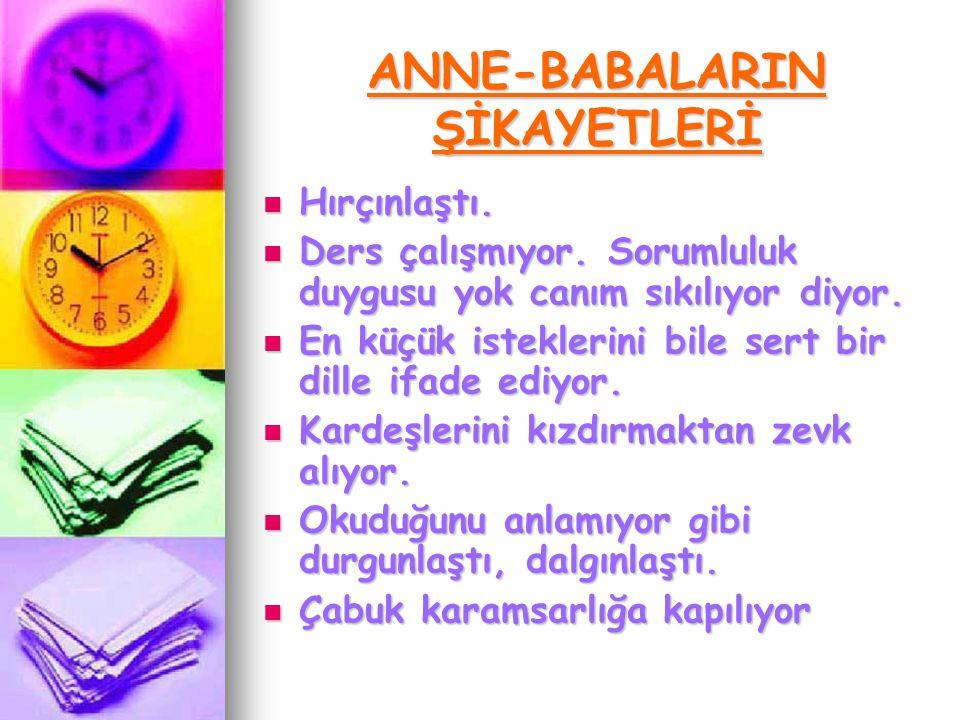 ANNE-BABALARIN ŞİKAYETLERİ