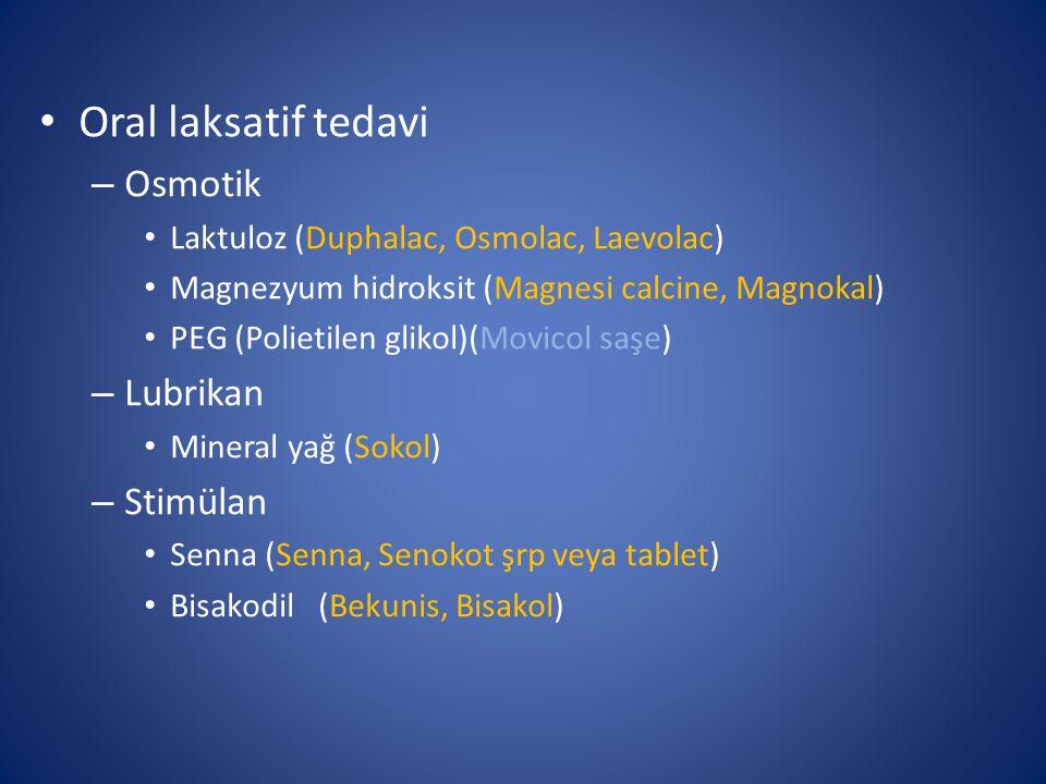 Oral laksatif tedavi Osmotik Lubrikan Stimülan