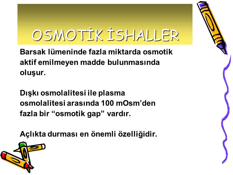 OSMOTİK İSHALLER Barsak lümeninde fazla miktarda osmotik