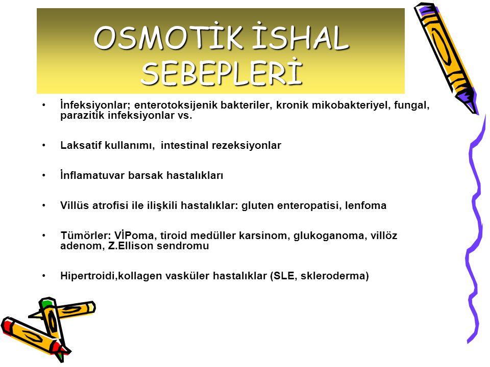 OSMOTİK İSHAL SEBEPLERİ