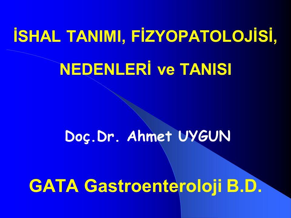 İSHAL TANIMI, FİZYOPATOLOJİSİ, GATA Gastroenteroloji B.D.