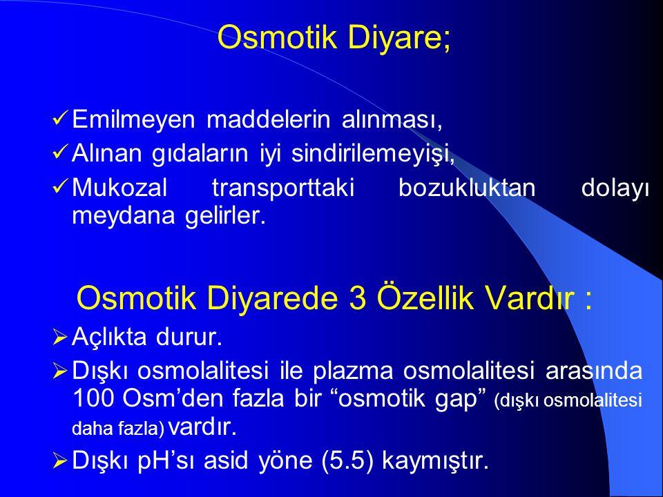 Osmotik Diyarede 3 Özellik Vardır :