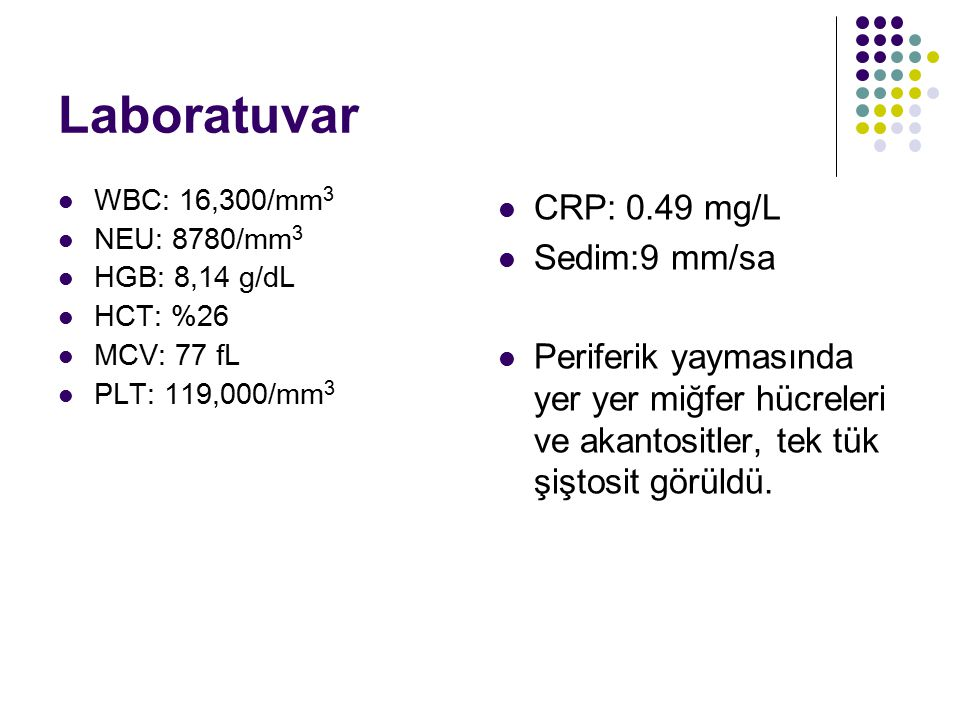 Laboratuvar CRP: 0.49 mg/L Sedim:9 mm/sa