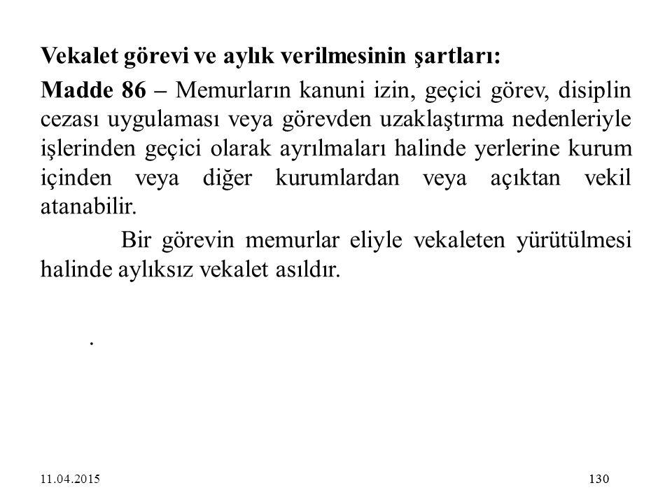 Vekalet görevi ve aylık verilmesinin şartları: