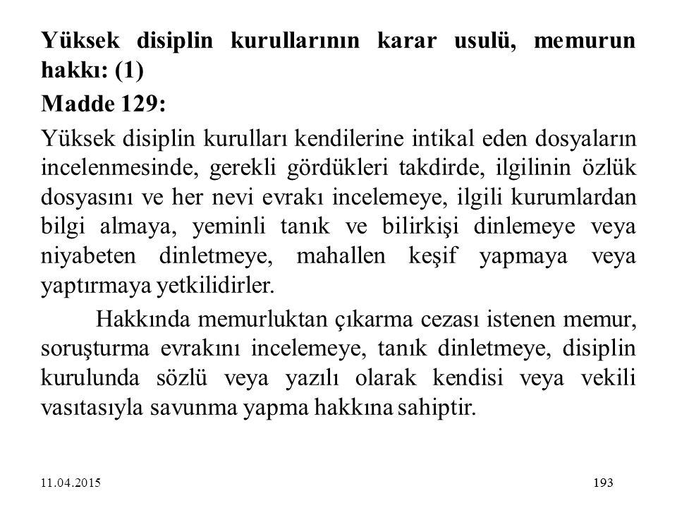 Yüksek disiplin kurullarının karar usulü, memurun hakkı: (1)
