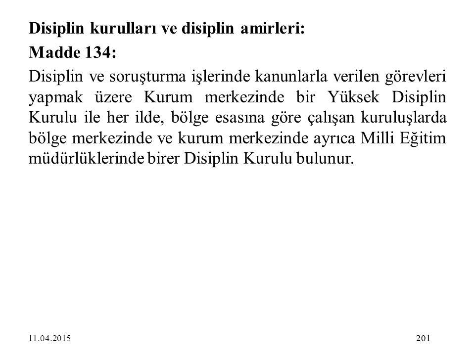 Disiplin kurulları ve disiplin amirleri: Madde 134: