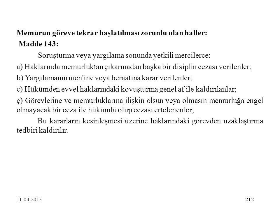 Memurun göreve tekrar başlatılması zorunlu olan haller: Madde 143: