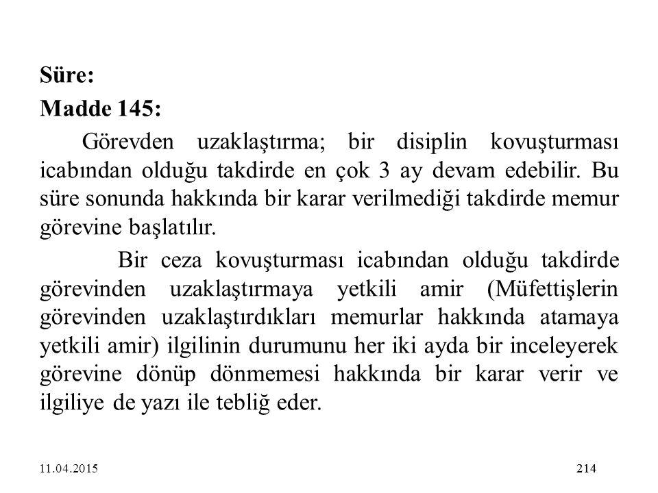 Süre: Madde 145: