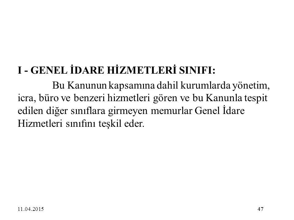 I - GENEL İDARE HİZMETLERİ SINIFI: