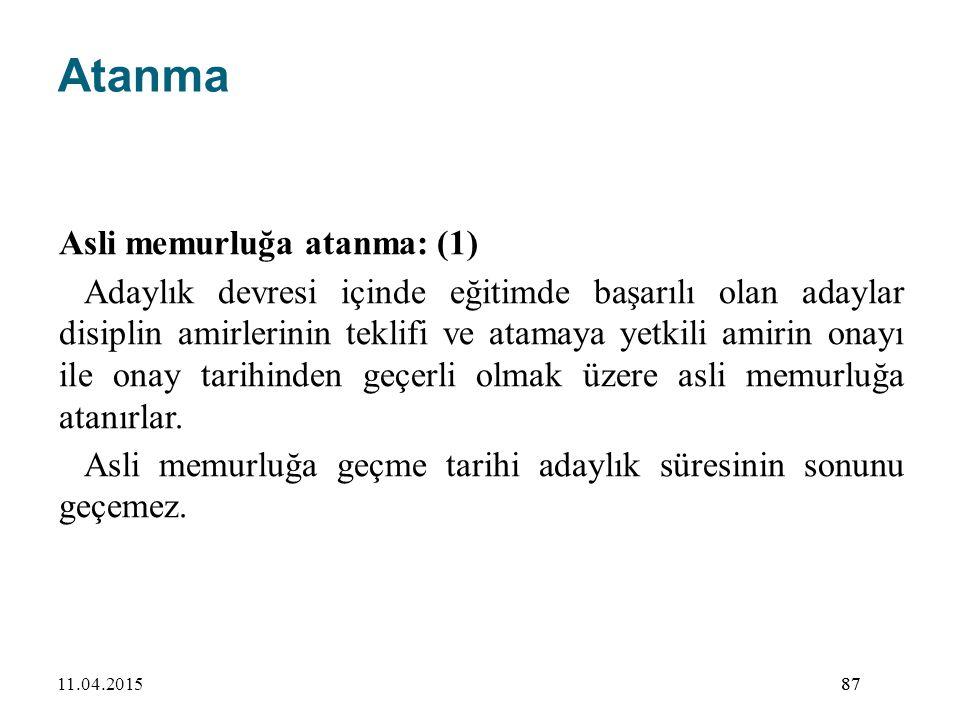 Atanma Asli memurluğa atanma: (1)