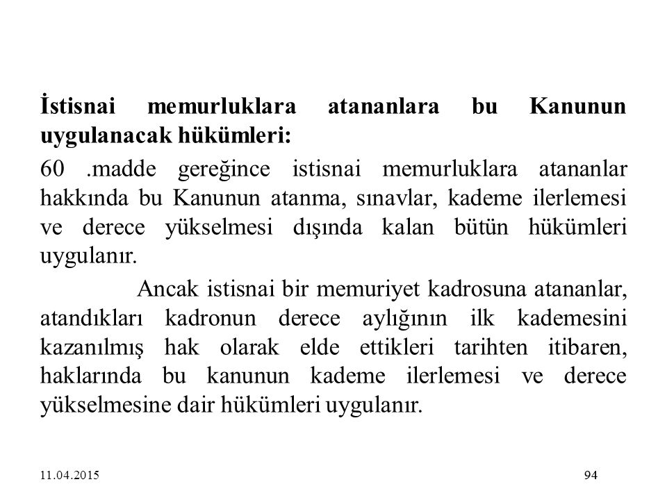 İstisnai memurluklara atananlara bu Kanunun uygulanacak hükümleri: