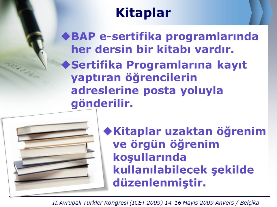 Kitaplar BAP e-sertifika programlarında her dersin bir kitabı vardır.