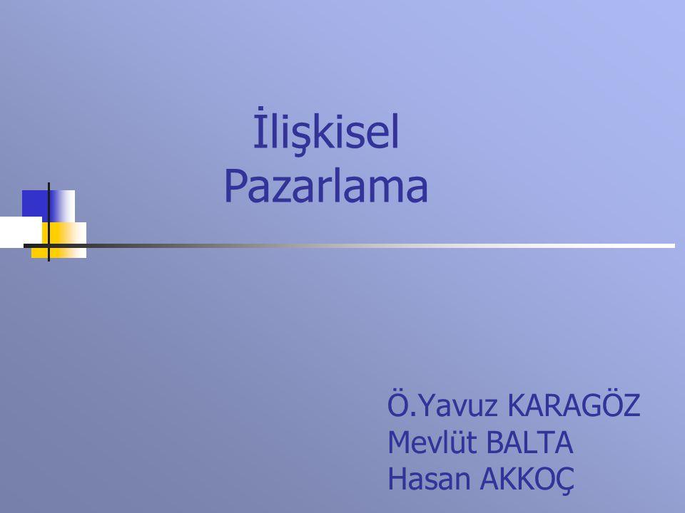 Ö.Yavuz KARAGÖZ Mevlüt BALTA Hasan AKKOÇ