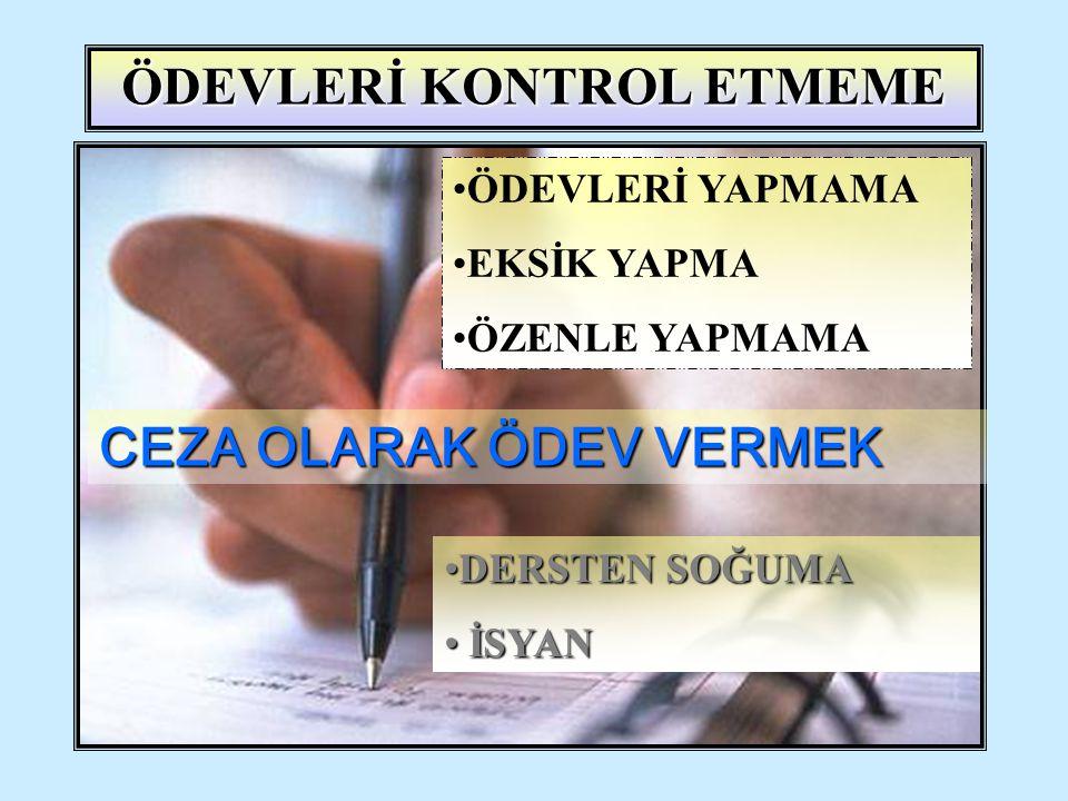 ÖDEVLERİ KONTROL ETMEME