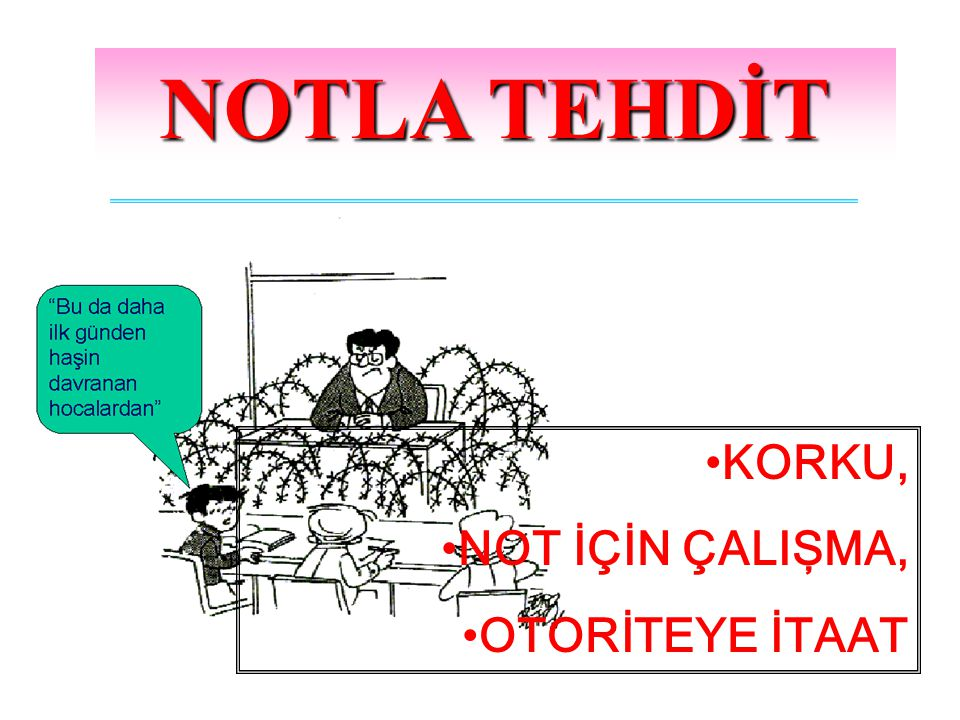 NOTLA TEHDİT KORKU, NOT İÇİN ÇALIŞMA, OTORİTEYE İTAAT