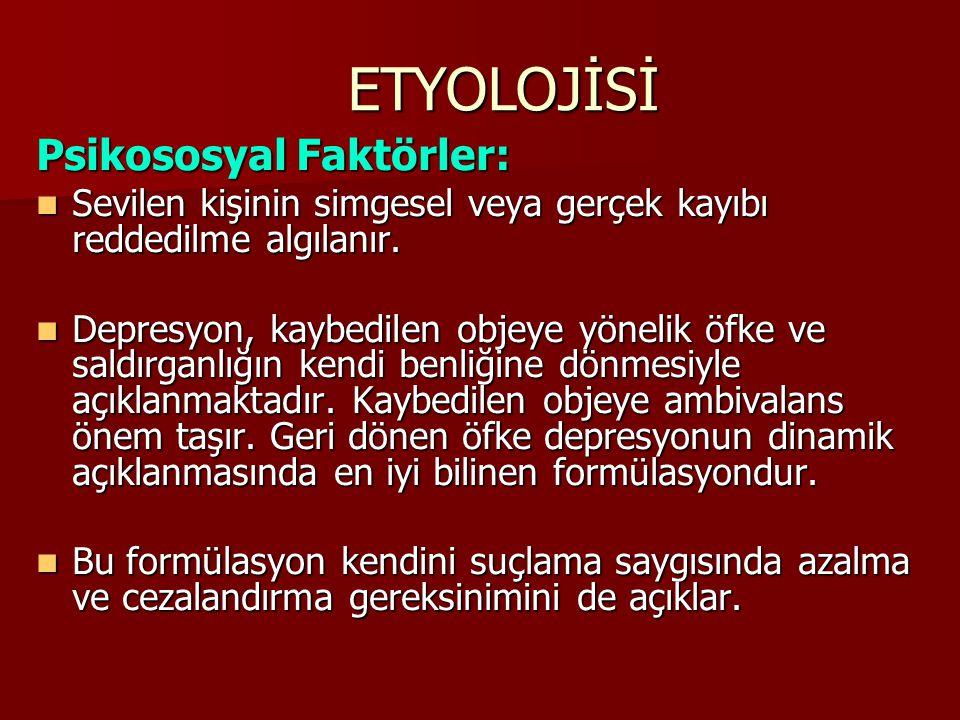 ETYOLOJİSİ Psikososyal Faktörler: