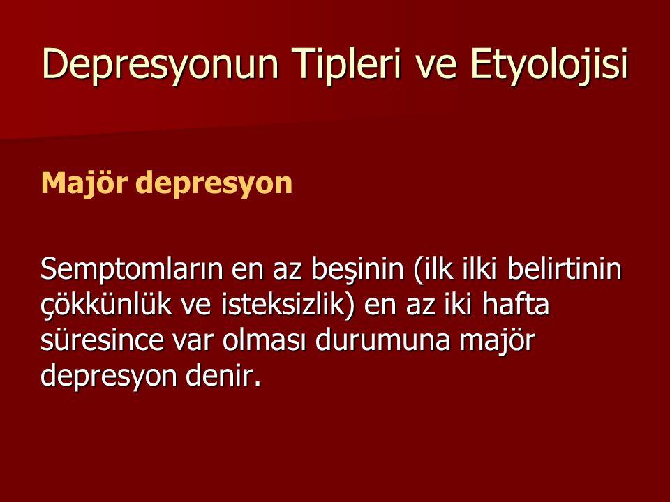 Depresyonun Tipleri ve Etyolojisi