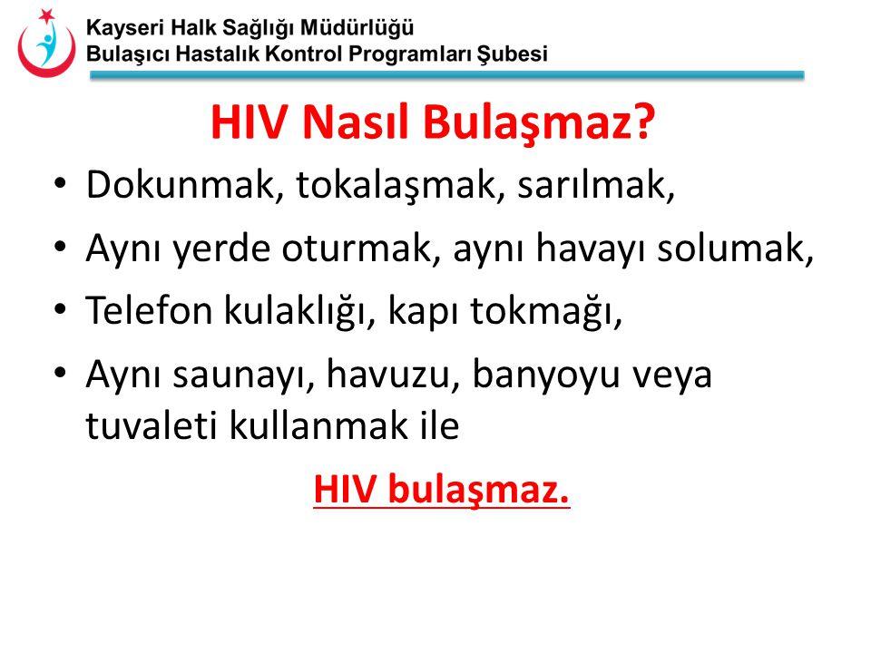 HIV Nasıl Bulaşmaz Dokunmak, tokalaşmak, sarılmak,