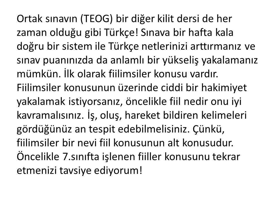 Ortak sınavın (TEOG) bir diğer kilit dersi de her zaman olduğu gibi Türkçe.