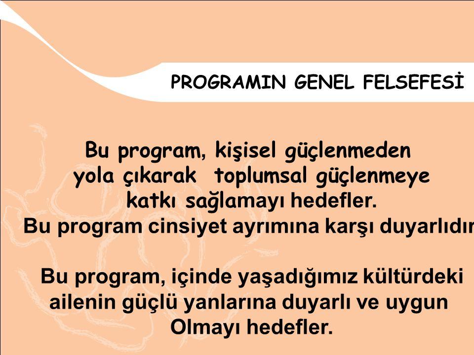 Bu program, kişisel güçlenmeden yola çıkarak toplumsal güçlenmeye