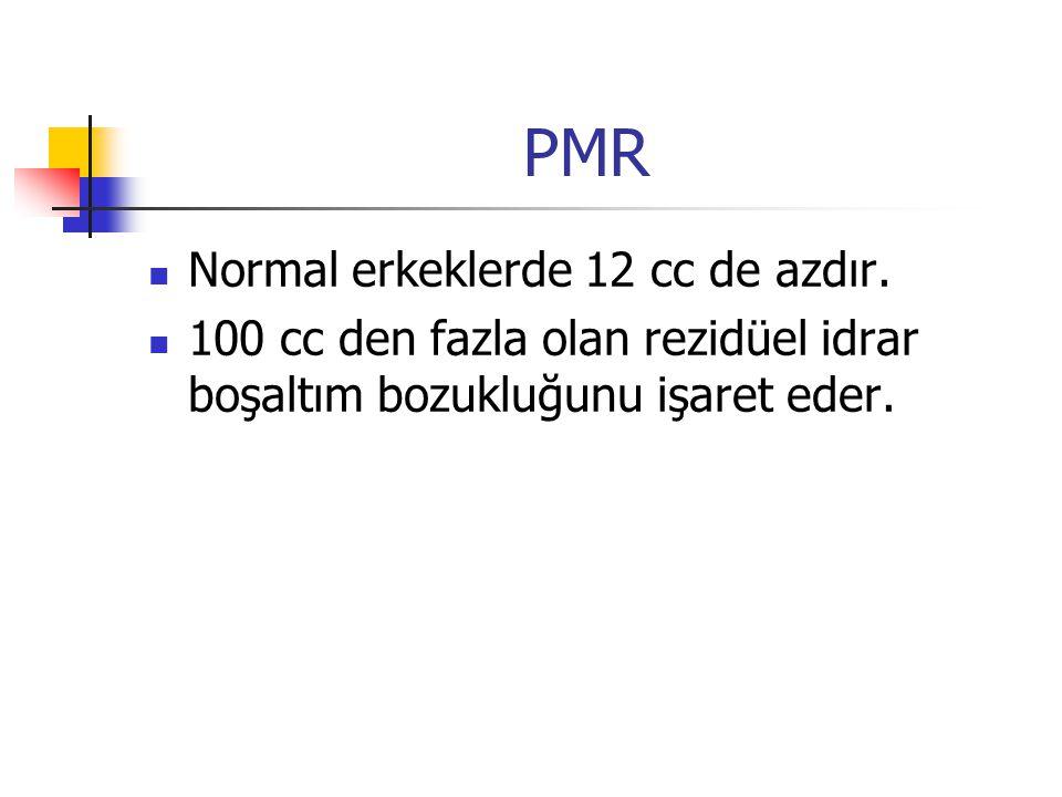 PMR Normal erkeklerde 12 cc de azdır.