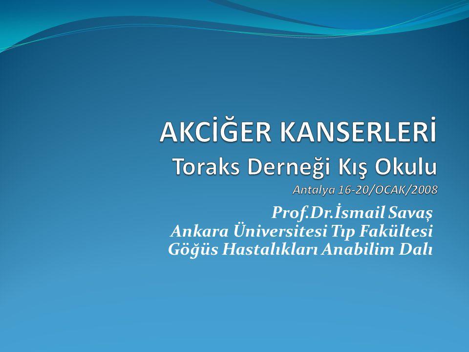 AKCİĞER KANSERLERİ Toraks Derneği Kış Okulu Antalya 16-20/OCAK/2008
