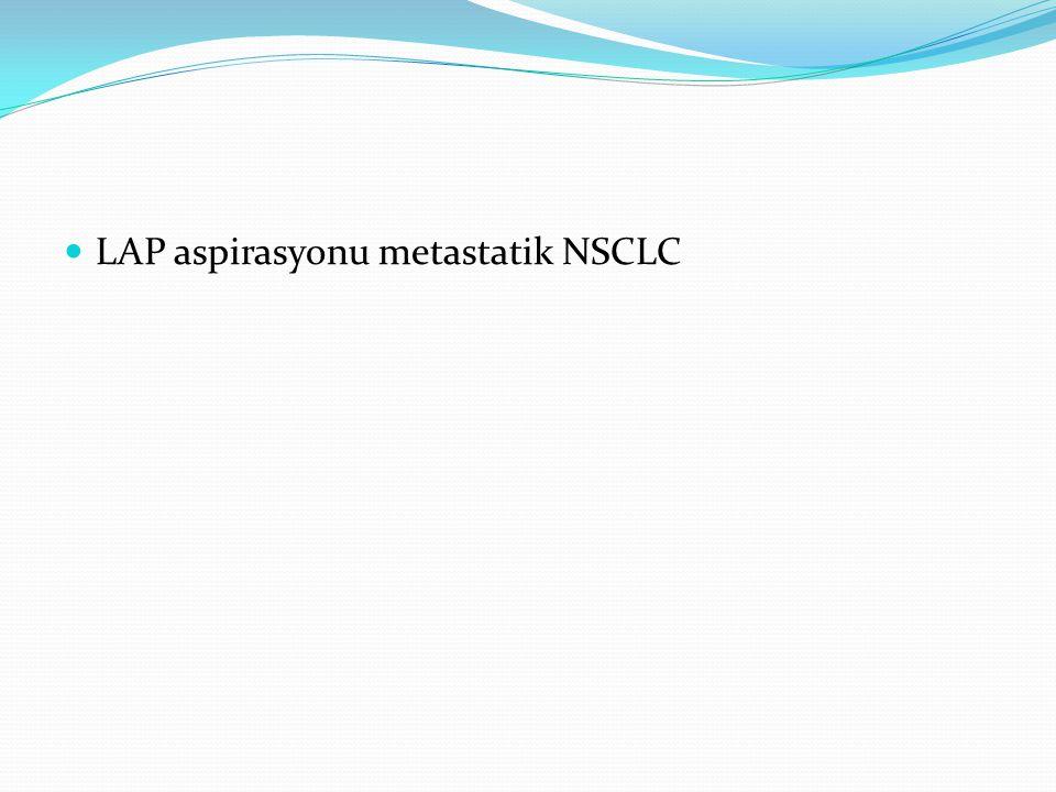 LAP aspirasyonu metastatik NSCLC