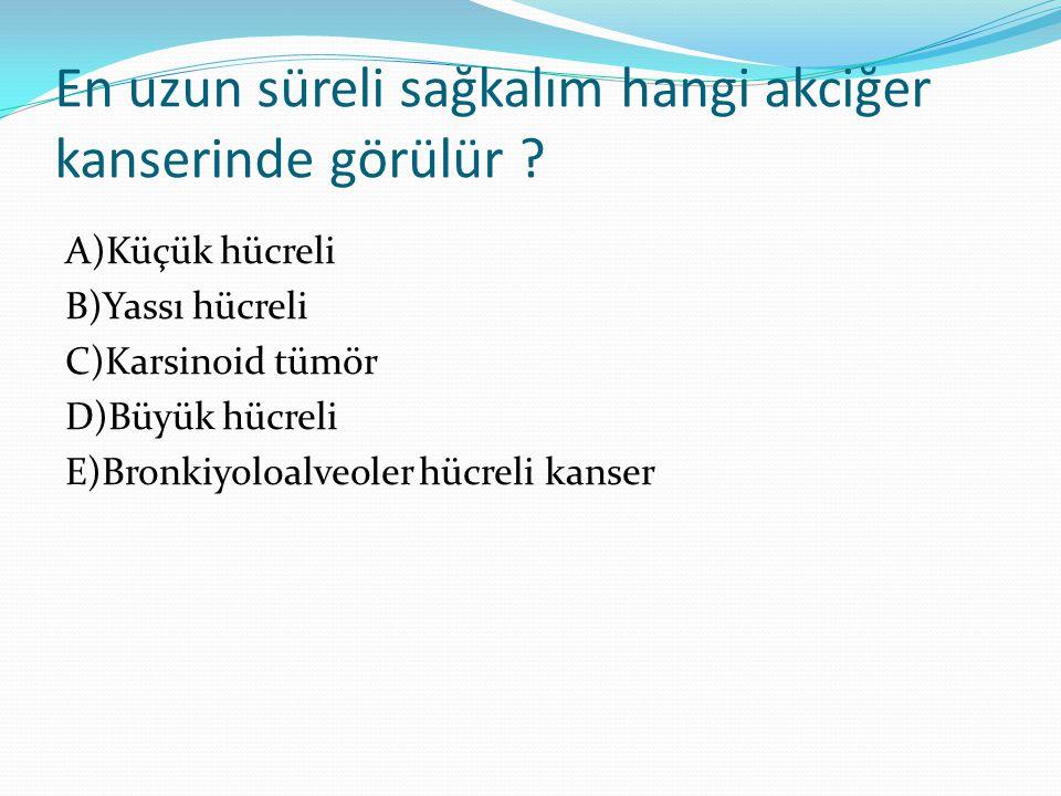 En uzun süreli sağkalım hangi akciğer kanserinde görülür