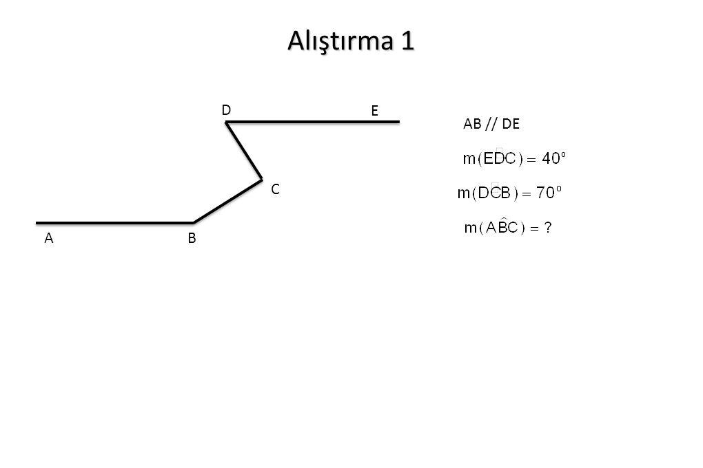 Alıştırma 1 A B C D E AB // DE
