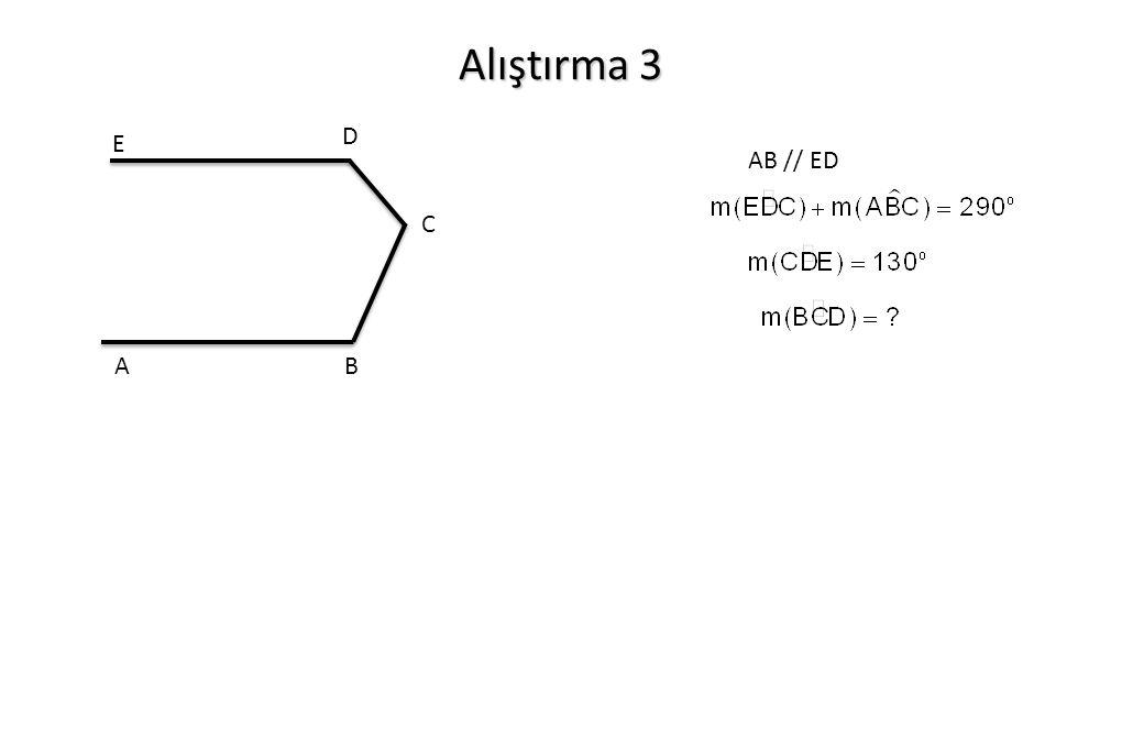 Alıştırma 3 A B D E C AB // ED