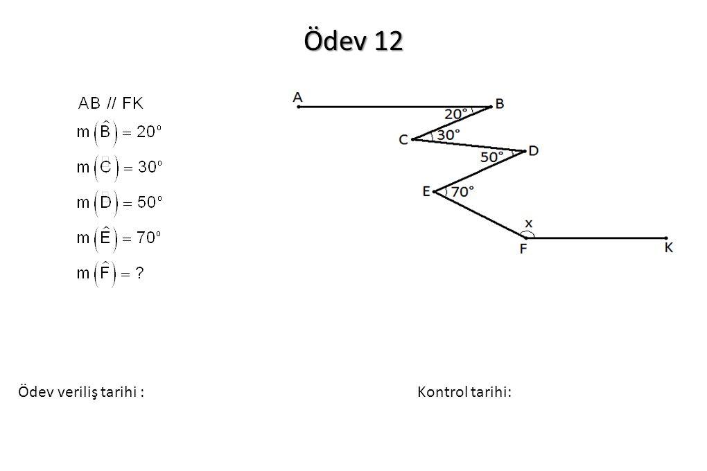 Ödev 12 Ödev veriliş tarihi : Kontrol tarihi: