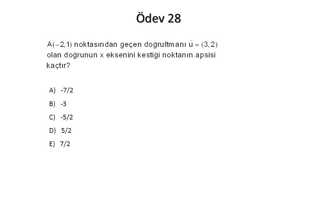 Ödev 28 A) -7/2 B) -3 C) -5/2 D) 5/2 E) 7/2