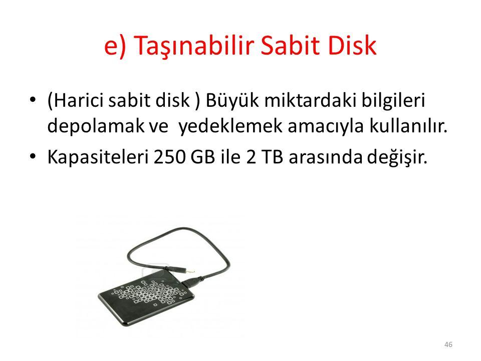 e) Taşınabilir Sabit Disk