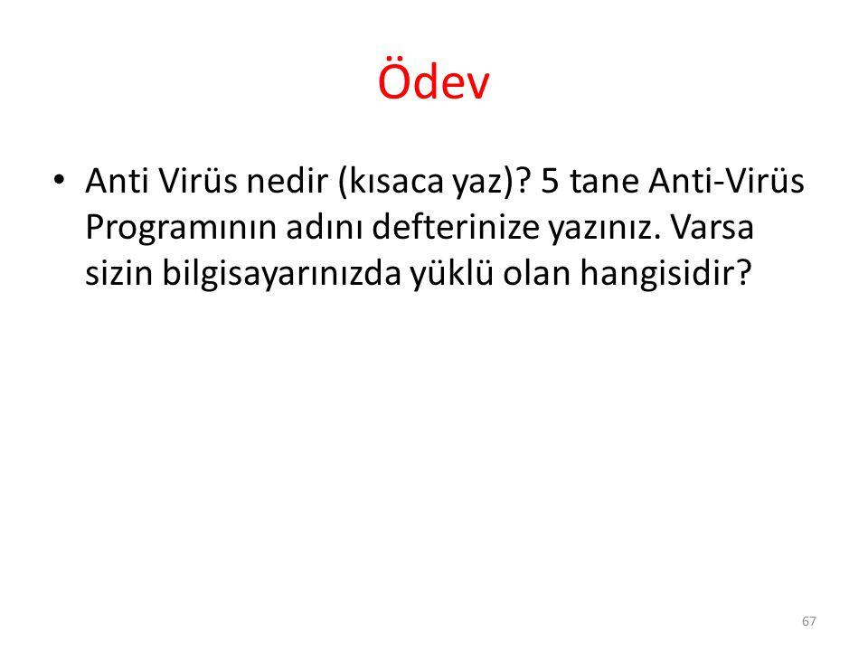 Ödev Anti Virüs nedir (kısaca yaz). 5 tane Anti-Virüs Programının adını defterinize yazınız.