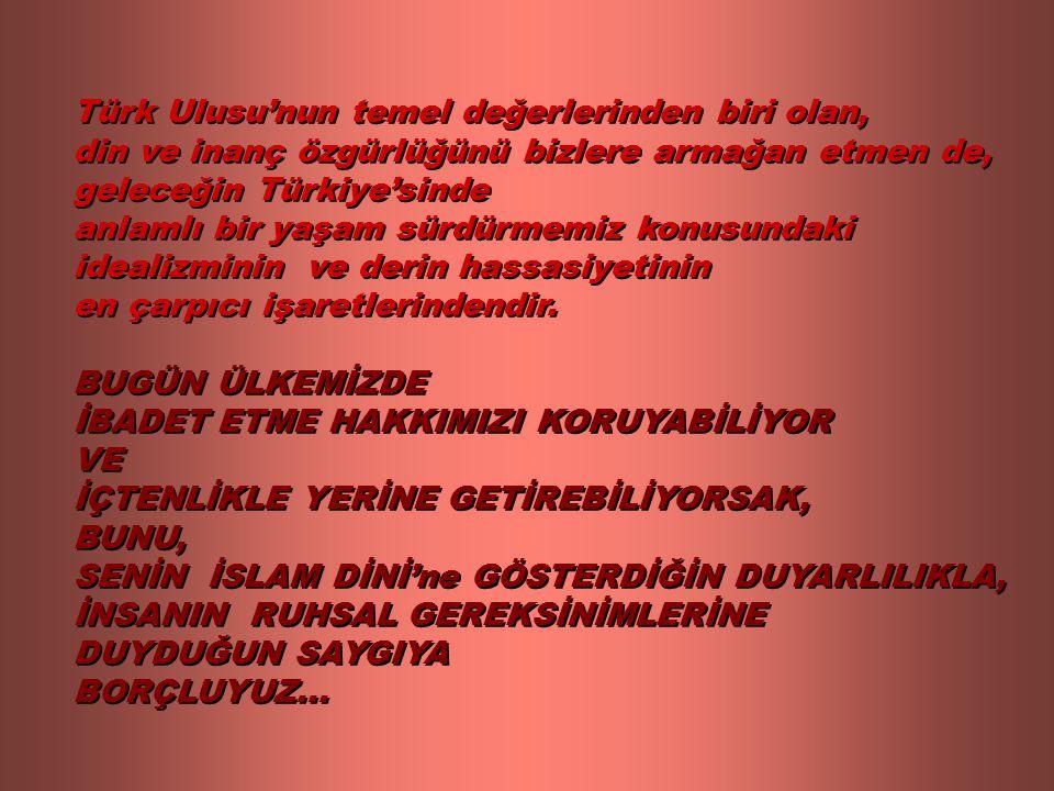 Türk Ulusu'nun temel değerlerinden biri olan,