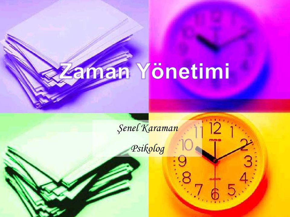 Zaman Yönetimi Şenel Karaman Psikolog