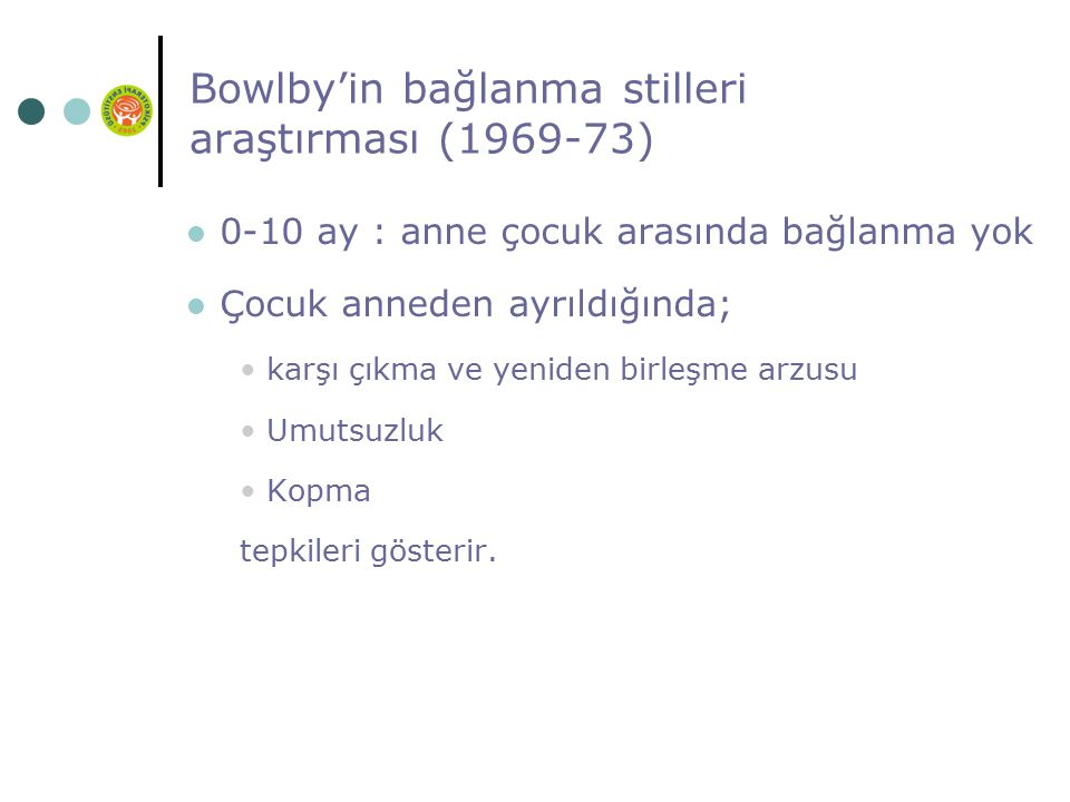 Bowlby'in bağlanma stilleri araştırması (1969-73)
