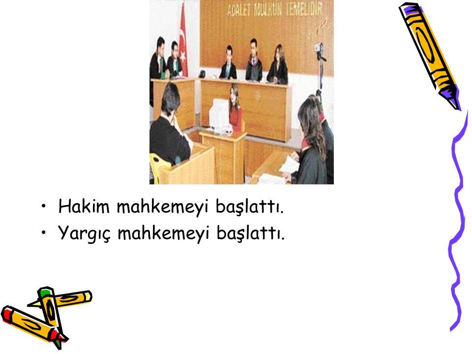 Hakim mahkemeyi başlattı.